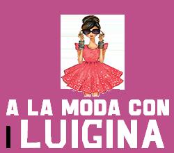 A la moda con Luigina